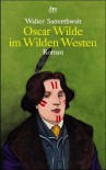 Oscar Wilde im Wilden Westen - Walter Satterthwait, Gunnar Kwisinski