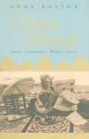 Lesley Blanch: Inner Landscapes, Wilder Shores - Anne Boston