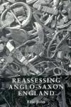 Reassessing Anglo-Saxon England - Eric John