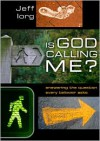 Is God Calling Me?: Answering the Question Every Leader Believer Asks - Jeff Iorg