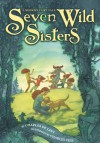 Seven Wild Sisters: A Modern Fairy Tale - Charles de Lint