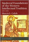 Medieval Foundations of the Western Intellectual Tradition - Marcia L. Colish
