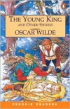 The Young King and Other Stories - Oscar Wilde, Andy Hopkins, Jocelyn Potter