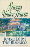 Seasons Under Heaven - Beverly LaHaye, Terri Blackstock