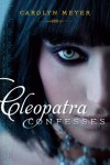 Cleopatra Confesses - Carolyn Meyer