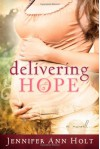 Delivering Hope - Jennifer Ann Holt