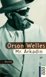 Mr. Arkadin. - Orson Welles
