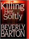 Killing Her Softly - Beverly Barton