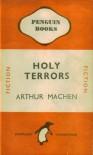 Holy Terrors - Arthur Machen