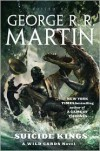 Suicide Kings (Wild Cards Series #20) - George R. R. Martin,  Melinda M. Snodgrass,  Victor Milan,  S. L. Farrell,  Daniel Abraham
