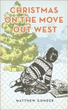 Christmas On The Move Out West - Matthew Gonder