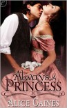 Always a Princess - Alice Gaines