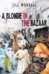 A Blonde in the Bazaar - Jill Worrall