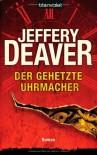 Der gehetzte Uhrmacher - Jeffery Deaver, Thomas Haufschild
