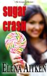 Sugar Crash - Elena Aitken