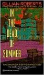 In the Dead of Summer (Amanda Pepper Series #6) - Gillian Roberts