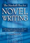 The Marshall Plan for Novel Writing Marshall Plan for Novel Writing - Evan Marshall