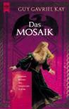 Das Mosaik - Guy Gavriel Kay, Irene Holicki