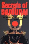 Secrets of the Samurai: The Martial Arts of Feudal Japan - Oscar Ratti, Adele Westbrook