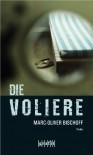 Die Voliere (German Edition) - Marc-Oliver Bischoff