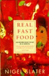 Real Fast Food - Nigel Slater