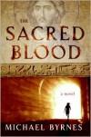 The Sacred Blood - Michael Byrnes