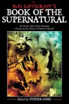 H. P. Lovecraft's Book of the Supernatural: Classic Tales of the Macabre - Stephen Jones
