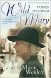 Wild Mary: The Life of Mary Wesley -
