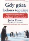 Gdy góra lodowa topnieje. Wprowadzanie zmian w każdych okolicznościach - John Kotter, Holger Rathgeber, Peter Mueller, Sp