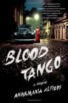 Blood Tango: A Mystery - Annamaria Alfieri
