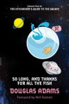 So Long, and Thanks for All the Fish (Hitchhikers Guide 4) - Douglas Adams