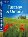 Tuscany & Umbria - Lonely Planet, Miles Roddis, Alex Leviton