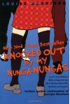 Knocked Out by My Nunga-Nungas; Further, Further Confessions of Georgia Nicolson  - Louise Rennison