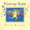 Flyaway Katie - Polly Dunbar