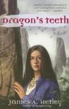 Dragon's Teeth - James A. Hetley