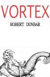 Vortex - Robert Dunbar