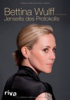 Jenseits des Protokolls - 'Bettina Wulff',  'Nicole Maibaum'