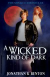 A Wicked Kind of Dark - Jonathan K. Benton