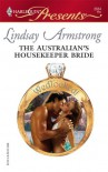 The Australian's Housekeeper Bride (Harlequin Presents) -  Lindsay Armstrong