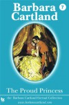07. The Proud Princess (The Eternal Collection) - Barbara Cartland
