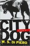 City Dog: Essays - W.S. di Piero