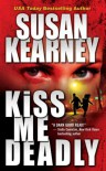 Kiss Me Deadly - Susan Kearney