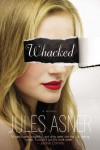 Whacked: A Novel - Jules Asner