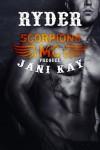Scorpions MC Prequel: RYDER - Jani Kay