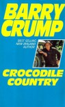 Crocodile Country - Barry Crump, Will Mahony
