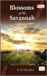 Blossoms Of The Savannah - H.R. Ole Kulet