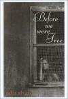 Before We Were Free (Pura Belpre Medal Book Narrative (Awards)) - Julia Alvarez