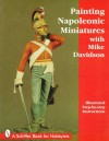 Painting Napoleonic Miniatures - Mike Davidson, Jeffrey B. Snyder
