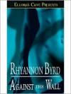 Against the Wall - Rhyannon Byrd