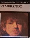 Rembrandt (Protagonistas de la Civilización, #22) - Isabel Belmonte, Ignacio Fernández Toca, Ignacio Martín, Ruth Betegón, Francisco Rodriguez de Lecea, Ian Gibson